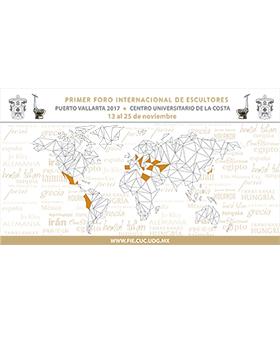 Cartel con texto informativo y alusivo al Primer Foro Internacional de Escultores, Puerto Vallarta 2017. Evento a celebrarse del 13 al 25 de noviembre en el CUCosta. Se proporciona enlace para Consulta del programa de actividades