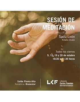 Cartel informativo sobre la Sesión de meditación. Sadú León, Nibana Studio,  Todos los viernes de octubre, de 10:30 a 11:30 h. en el   Salón, planta alta de la Librería Carlos Fuentes