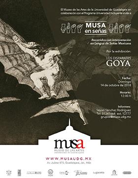 Cartel informativo sobre MUSA en señas, con interpretación en Lengua de Señas Mexicana, por la exhibición Los Disparates Goya, el 14 de octubre, a las 12:00 h. en el MUSA Museo de las Artes