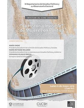 Cartel informativo del evento Cine debate: La historia invisible de mujeres en política. A realizarse el 6 de mayo, a las 12:00 horas, en la Sala de Usos Múltiples del CUCSH Belenes