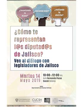 Cartel informativo del diálogo ¿Cómo te representan las y los diputados de Jalisco?. A realizarse el 14 de mayo, de 10:00 a 12:00 horas, en el Aula Fernando Pozos del CUCSH Belenes