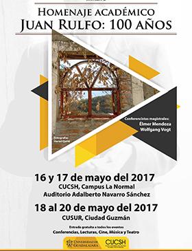 Cartel de invitación con texto informativo acerca del homenaje académico a Juan Rulfo: 100 años; en instalaciones del CUCSH el 16 y 17 mayo y en instalaciones del CUSUR  del 18 al 20 de mayo.