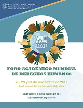 Cartel con texto informativo y alusivo al Foro Académico Mundial de Derechos Humanos (FAMDH 2017), en el marco de la Feria Internacional del Libro a celebrarse el 27, 28 y 29 de noviembre de 2017 y en el que se otorga un enlace para informes e inscripciones.