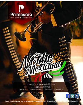 Invitación a la Gran Noche Mexicana en el Hotel Villa Primavera; en donde se ofrece Hospedaje, Cena Buffet Mexicano, Show Comediante Imitador, Mariachi, Ballet Folclórico, Pirotecnia, Música DJ, el 15 de septiembre. Se proporcionan teléfonos para reservaciones.
