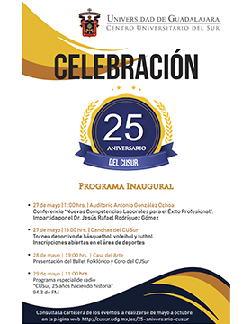 Folleto informativo del 25 aniversario del Centro Universitario del Sur, programa inaugural de festejos. Eventos a realizarse de mayo a octubre