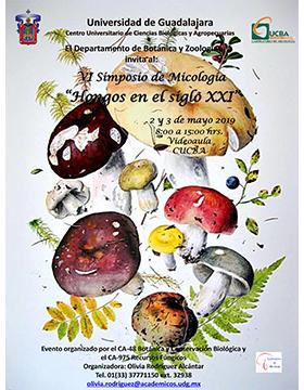 """Cartel informativo del Sexto Simposio de Micología """"Hongos en el siglo Veintiuno"""". A realizarse el 2 y 3 de mayo, de 8:00 a 15:00 horas, en el Vídeo Aula del CUCBA"""