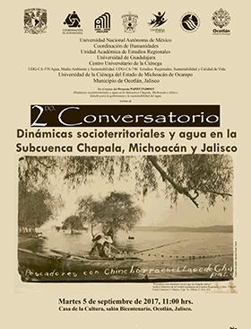 Cartel alusivo y de invitación para participar en el 2do. Conversatorio: Dinámicas socioterritoriales y agua en la Subcuenca Chapala, Michoacán y Jalisco; a realizarse el 5 de septiembre, a las 11:00 horas, en la Casa de la Cultura, Salón Bicentenario, Ocotlán, Jalisco.