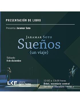 Cartel informativo sobre la Presentación de libro: Sueños (un viaje), el 8 de diciembre, a las 12:00 h. en el Árbol, escenario central, Librería Carlos Fuentes