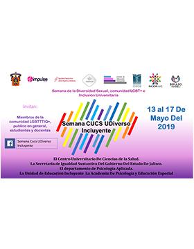 Cartel informativo de la Semana de la Diversidad Sexual, comunidad LGBT+ e Inclusión Universitaria. A desarrollarse el 13, 14, 16 y 17 de mayo, en el Centro Universitario de Ciencias de la Salud