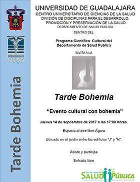 Dentro del marco del Programa Científico Cultura del Departamento de Salud Pública del CUCS, se invita a la tarde Bohemia, evento cultural con bohemia; a realizarse el14 de septiembre a las 17:00 horas. Espacio al aire libre Ágora.