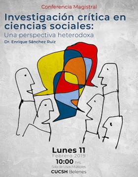 Cartel informativo sobre la Conferencia magistral: Investigación crítica en ciencias sociales: Una perspectiva heterodoxa, el 11 de febrero, 10:00 h. en el  Sala de Usos Múltiples, CUCSH Belenes