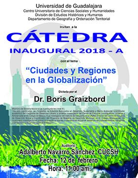 Cartel con texto informativo de la Cátedra inaugural 20128-A: Ciudades y regiones en la globalización. Imparte: Dr. Boris Graizbord; eveento a realizarse el 12 de febrero, a las 11:00 horas en el Auditorio Adalberto Navarro Sánchez del CUCSH.