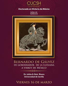 Cartel informativo sobre la Conferencia: Bernardo de Gálvez, de Gobernador de la Luisiana a Virrey de México, el día 16 de marzo, a las  13:00 h. en la Sala de Usos Múltiples, edificio C, planta baja, CUCSH Belenes