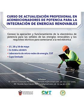 Cartel informativo del Curso de actualización profesional en acondicionadores de potencia para la integración de energías renovables. A desarrollarse del 27 al 29 de mayo, de 9:00 a 18:00 horas, en el Laboratorio de micro-redes de energía, CUTonalá