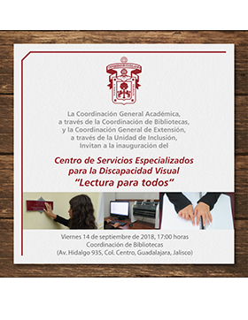 """Cartel informativo sobre la Inauguración del Centro de Servicios Especializados para la Discapacidad Visual """"Lectura para todos"""", el 14 de septiembre, a las 17:00 h. en la Coordinación de Bibliotecas de la Universidad de Guadalajara"""