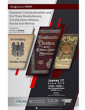 Cartel informativo sobre la Conferencia: Economic Constitucionalism and the Three Revolutionary Constitutions: Mexico, Russia and Weimar, el 17 de enero, a las 16:00 h. en la Sala Fernando Pozos, CUCSH Belenes