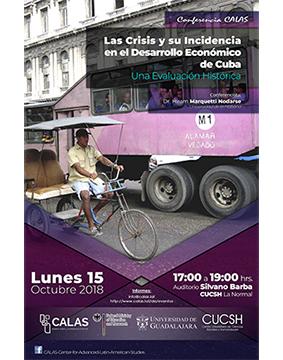 Cartel informativo sobre la Conferencia CALAS: Las crisis y su incidencia en el desarrollo económico de Cuba, el  15 de octubre, a las 17:00 h. en el Auditorio Silvano Barba, CUCSH La Normal