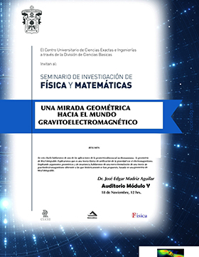 Cartel con texto de la Charla: Una mirada geométrica hacia el mundo gravitoelectromagnético