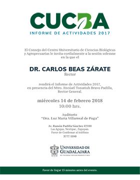 Cartel con texto informativo acerca del Informe de actividades CUCBA 2017 del doctor Carlos Beas Zárate, Rector del CUCBA; el 14 de febrero a las 10:00 horas en el Auditorio Dra. Luz María Villarreal de Puga del CUCBA.