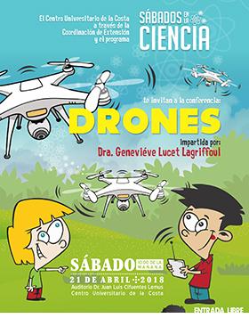 Cartel informativo y de invitación a la conferencia: Drones. Imparte: Doctora Geneviéve Lucet Lagriffoul. A realizarse el 21 de abril, a las 10:00 horas. En el Auditorio Doctor Juan Luis Cifuentes Lemus, del CUCosta.