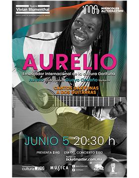 Cartel informativo del concierto: Miércoles Alternativo con Aurelio, embajador internacional de la cultura Garífuna. A realizarse el 5 de junio, a las 20:30 horas, en el Teatro Vivian Blumenthal