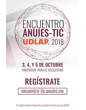 Cartel informativo sobre el Encuentro ANUIES-TIC 2018, Del 3 al 5 de octubre, Universidad de las Américas Puebla (UDLAP)