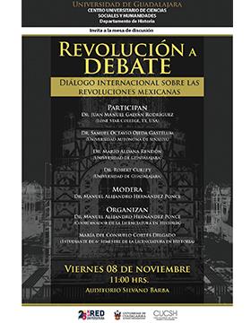 Mesa de discusión: Revolución a debate. Diálogo internacional sobre las revoluciones mexicanas a llevarse a cabo el 8 de noviembre a las 11:00 horas.