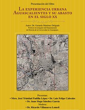 Cartel informativo sobre la Presentación del libro: La experiencia urbana Aguascalientes y su abasto en el siglo XX, el día  22 de marzo, a las 18:00 h. en Casa Zuno José Guadalupe Zuno 2216