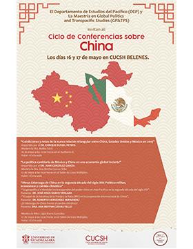 Cartel informativo del Ciclo de conferencias sobre China. A desarrollarse el 16 y 17 de mayo, en el Centro Universitario de Ciencias Sociales y Humanidades, campus Belenes