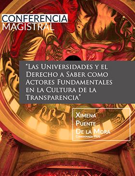 Invitación a la Conferencia magistral: Las universidades y el derecho a saber como actores fundamentales en la cultura de la transparencia; Imparte: Ximena Puente de la Mora, comisionada INAI, el 28 de septiembre a las 11:30 horas, en el Auditorio Carlos Ramírez Ladewig del CUCSH.