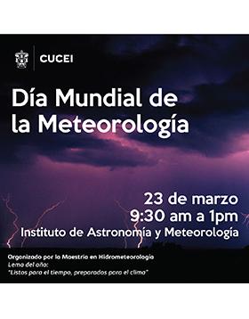 Cartel informativo del Día Mundial de la Meteorología, el día 23 de marzo, de 9:30 a 13:00 h. en el Instituto de Astronomía y Meteorología Av. Vallarta 2602, Col. Arcos Vallarta