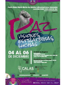 """Plataforma de diálogo: """"PAZ: Visiones, estrategias, luchas"""" a llevarse a cabo del 4 al 6 de diciembre."""