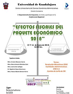 Cartel informativo y de invitación a la conferencia magistral, Efectos fiscales del paquete económico 2018. A realizarse el 15 y 16 de enero a las 16:00 horas, en el Núcleo de Auditorios del CUCEA.