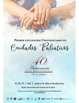 Cartel informativo sobre el Primer Encuentro Universitario de Cuidados Paliativos, Del 19 al 21 de julio, en el Auditorio Dr. Roberto Mendiola Orta, CUCS