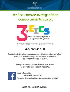 Cartel informativo y de invitación al 3er. Encuentro de Investigación en Comportamiento y Salud. A realizarse el 26 de abril de 9:00 a 14:00 horas, en el salón Velarias del CUValles.