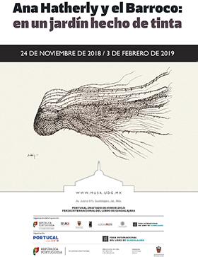 Cartel informativo sobre la Exposición: Ana Hatherly y el Barroco: En un jardín hecho de tinta, Del 24 de noviembre al 3 de febrero de 2019 en el MUSA Museo de las Artes