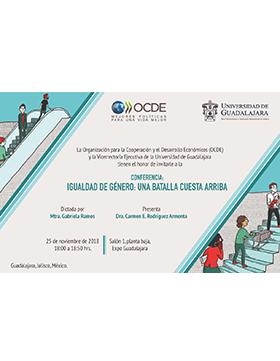 Cartel informativo sobre la Conferencia: Igualdad de género: Una batalla cuesta arriba el  25 de noviembre, 18:00 h. en el Salón 1, planta baja, Expo Guadalajara