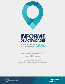 Cartel con texto de fecha y hora de Informe de actividades 2016 del Mtro. Javier Espinoza de los Monteros Cárdenas, director del SEMS