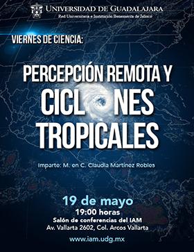 Cartel con texto informativo para asistir a la conferencia: Percepción remota y ciclones tropicales, en el marco de los Viernes de Ciencia, el 19 de mayo a las 19:oo horas, en el salón de conferencias de la IAM.