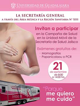 Cartel de invitación a la Campaña de salud en la Unidad Móvil de la Secretaría de Salud Jalisco, en dónde habrá exámenes gratuitos de Mamografías y Papanicolaou o PCR; del 21 de septiembre, de 8:00 a 14:00 horas, en el Área Médica del Edificio de Rectoría General.