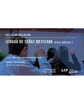 Cartel informativo sobre el Taller de inclusión: Lengua de Señas Mexicana, nivel básico 2, el  11 de enero, a las 16:00 h. en el Salón planta alta, Librería Carlos Fuentes