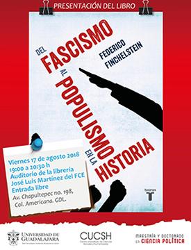 Cartel informativo sobre la Presentación del libro: Del fascismo al populismo en la historia, el 17 de agosto en el  Auditorio de la librería José Luis Martínez del Fondo de Cultura Económica