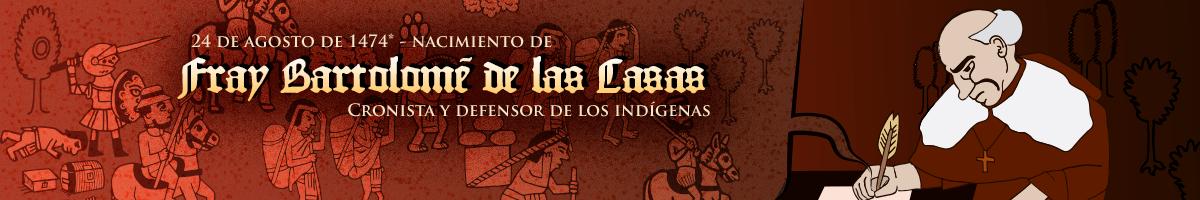Un articulo dedicado al religioso nacido en Sevilla quien abogo por los indigenas durante la colonizacion Española