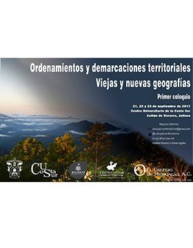 Cartel con texto informativo y alusivo al Primer Coloquio: Ordenamientos y demarcaciones territoriales, que se celebrará del 21 al 23 de septiembre en el CUCSUR.