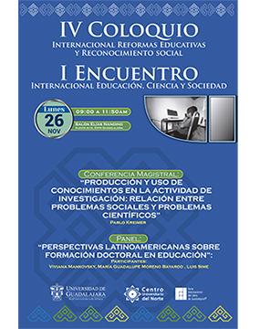 Cartel informativo sobre el IV Coloquio Internacional Reformas Educativas y Reconocimiento Social y I Encuentro Internacional Educación, Ciencia y Sociedad, el 26 de noviembre, de 9:00 a 11:50 h. en el Salón Elías Nandino, planta alta, Expo Guadalajara
