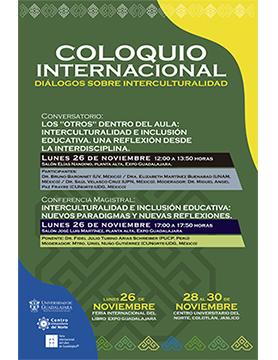 Cartel informativo sobre el Coloquio Internacional: Diálogos sobre Interculturalidad, el 26 de noviembre, en Expo Guadalajara y del 28 al 30 de noviembre, en CUNorte