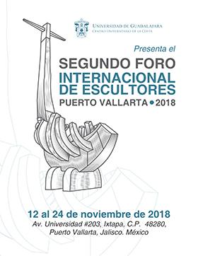 Cartel informativo sobre el Segundo Foro Internacional de Escultores Puerto Vallarta 2018, Del 12 al 24 de noviembre, en el Centro Universitario de la Costa