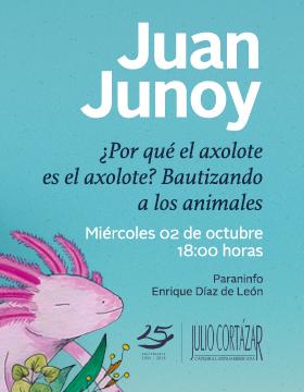 Cartel informativo de la Cátedra Latinoamericana Julio Cortázar con Juan Junoy, biólogo español. A desarrollarse el 2 de octubre a las 18:00 horas, en el Paraninfo Enrique Díaz de León
