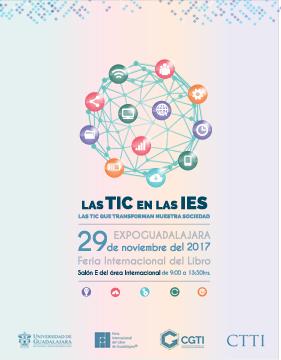 Cartel informativo sobre el Foro: Las  TIC en las IES el día 29 de noviembre, de 9:00 a 13:50 h.en el  salón E del Área Internacional de Expo Guadalajara Av. Mariano Otero y Av. Las Rosas