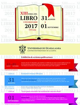 Cartel  con texto informativo acerca del programa de la XIII Feria del Libro Universitario 2017 CUCosta; a celebrarse el 31 de agosto y 1 de septiembre, en el centro universitario, se establece enlace para consulta y mayores informes.